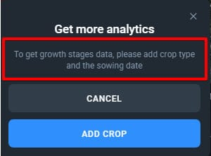 notification window saying that user needs to add crop type and sowing date to see growth stages data